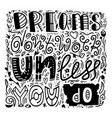 inspirational quote dreams dont work until you do vector image vector image