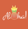 pineapple with leaf and lettering aloha exotic vector image