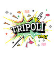 tripoli comic text in pop art style isolated on vector image vector image
