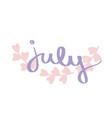violet july lettering print text pink leave border vector image vector image