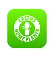 botanical cactus icon green vector image vector image