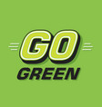 go green logotype save earth vector image vector image
