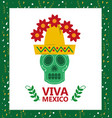 viva mexico skull hat and flower card vector image vector image