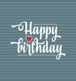 happy brithday greeting card vector image