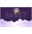 galaxy ufo with clound space background ima vector image