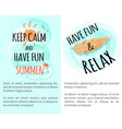 keep calm and have fun summer vector image