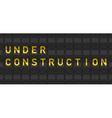 Under Construction Flip Board vector image vector image