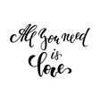 all you need is love hand drawn creative vector image