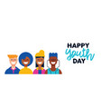 happy teen people group for youth day web banner vector image