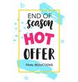 sale banner end season hot offer vector image vector image