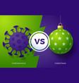 christmas vs coronavirus concept merry vector image