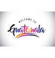 guatemala welcome to message in purple vibrant vector image vector image