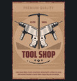 retro poster for tool shop vector image