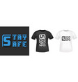 stay safe slogan for t-shirt print stamp tee vector image vector image