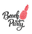 beach party lettering phrase with pineapple vector image
