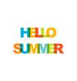 hello summer phrase overlap color no transparency vector image