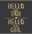 hi my boy hi my girl motivational quotes sweet vector image