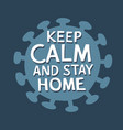 keep calm and stay home hand drawn typography vector image