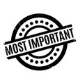 most important rubber stamp vector image vector image