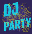 dj party design for your poster with a dj sound vector image vector image
