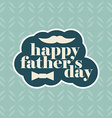 greeting card for Fathers Day with pattern vector image vector image