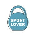 sport lover - gym workout motivation quote stamp vector image vector image
