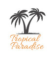 Tropical paradise lettering phrase with palms