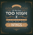 no birds soars too high inspirational quote vector image