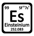 Periodic table element einsteinium icon vector image vector image