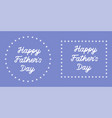 lettering of happy father day vector image vector image