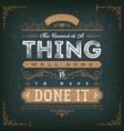 the reward of a thing well done motivation quote vector image