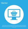 blue computer monitor with shopping basket icon vector image vector image