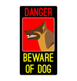 danger beware of dog sign with shepherd dog vector image vector image