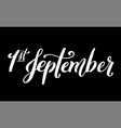 handdrawn lettering 1 september design template vector image vector image