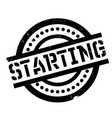 starting rubber stamp vector image vector image