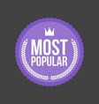 most popular flat badge round label vector image