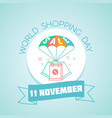 11 november world shopping day vector image vector image