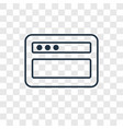 browser concept linear icon isolated on vector image