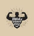 make yourself proud sport inspiring workout and vector image vector image