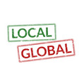set stamps with words global and local rubber vector image