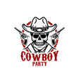cowboy party cowboy skull with revolvers design vector image