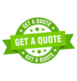 get a quote ribbon get a quote round green sign vector image vector image