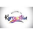 kyrgyzstan welcome to message in purple vibrant vector image vector image