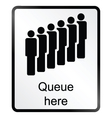 Queue Here Information Sign vector image vector image