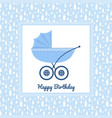 birthday greeting card with blue stroller vector image vector image