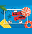 hello summer travel concept with white frame vector image vector image