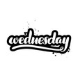 brush lettering wednesday vector image vector image
