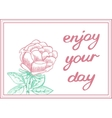 enjoy your day inspirational gentle card vector image vector image