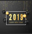 greeting golden numbers 2019 and text happy new vector image vector image