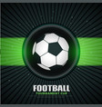 abstract football soccer tournament sports vector image vector image